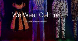Google Arts & Culture presenta We wear culture